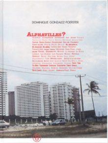 <b>Dominique Gonzales-Foerster, <i>Alphavilles?</i>, 2007</b>